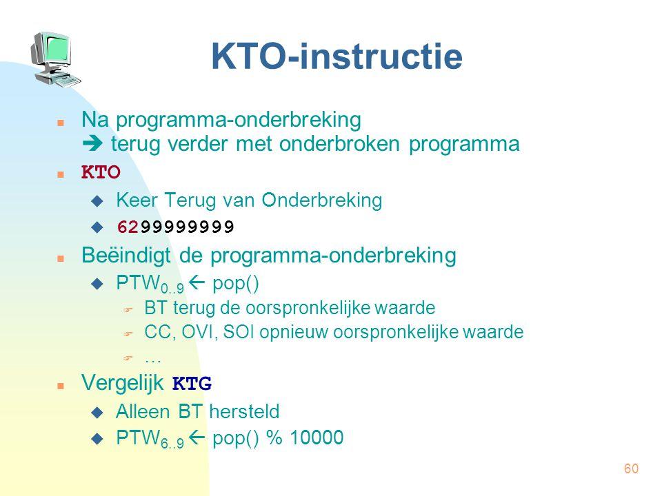 KTO-instructie Na programma-onderbreking  terug verder met onderbroken programma. KTO. Keer Terug van Onderbreking.