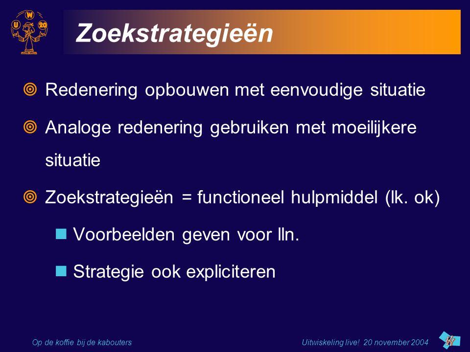Zoekstrategieën Redenering opbouwen met eenvoudige situatie