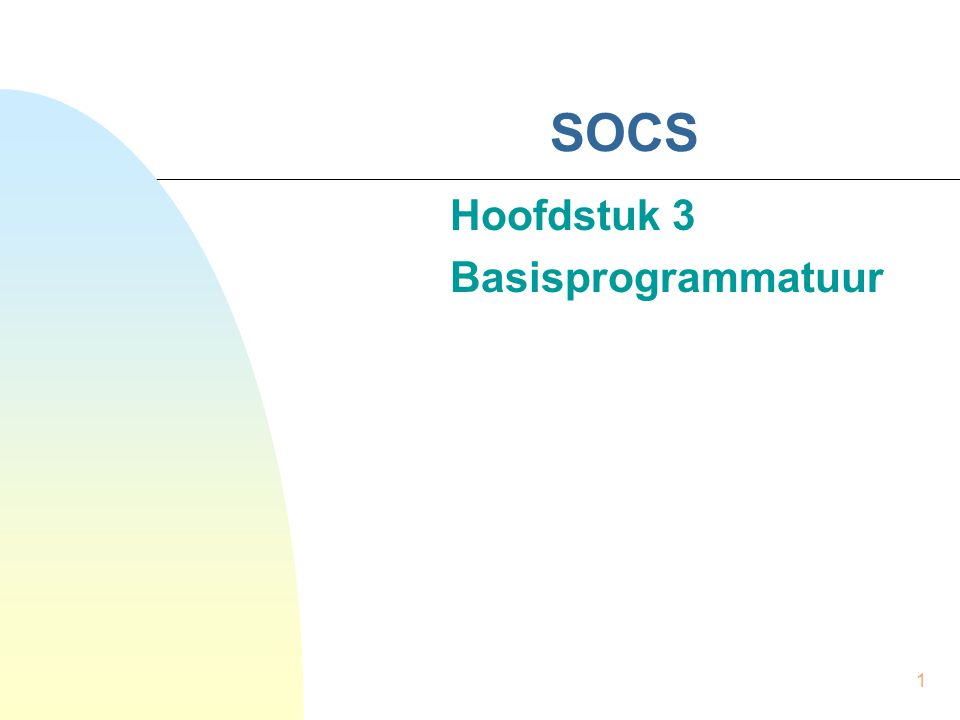 Hoofdstuk 3 Basisprogrammatuur