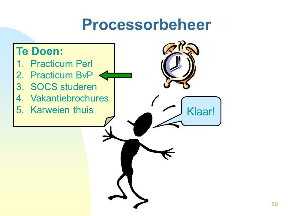 Processorbeheer Te Doen: Klaar! Practicum Perl Practicum BvP