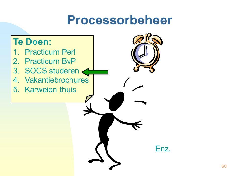 Processorbeheer Te Doen: Practicum Perl Practicum BvP SOCS studeren