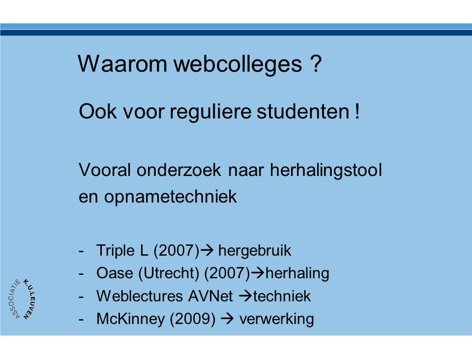 Waarom webcolleges Ook voor reguliere studenten !