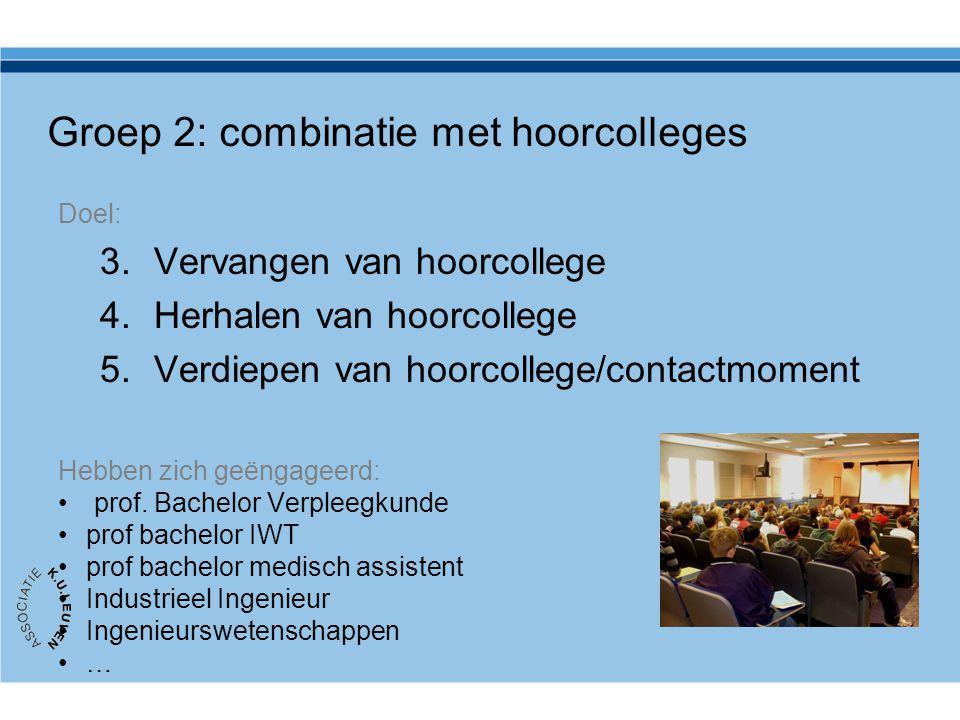 Groep 2: combinatie met hoorcolleges