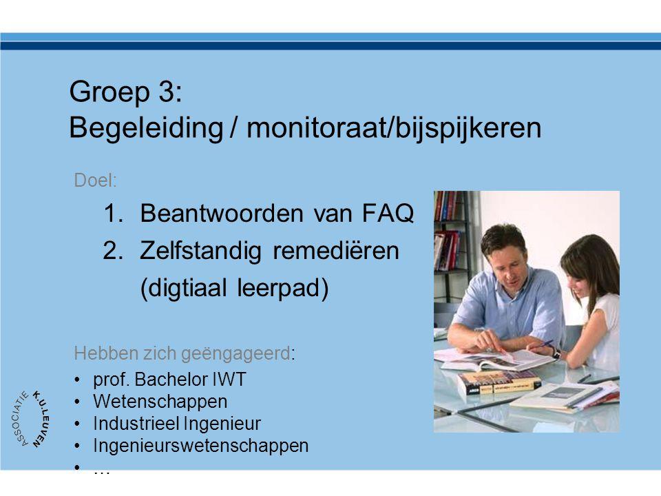 Groep 3: Begeleiding / monitoraat/bijspijkeren