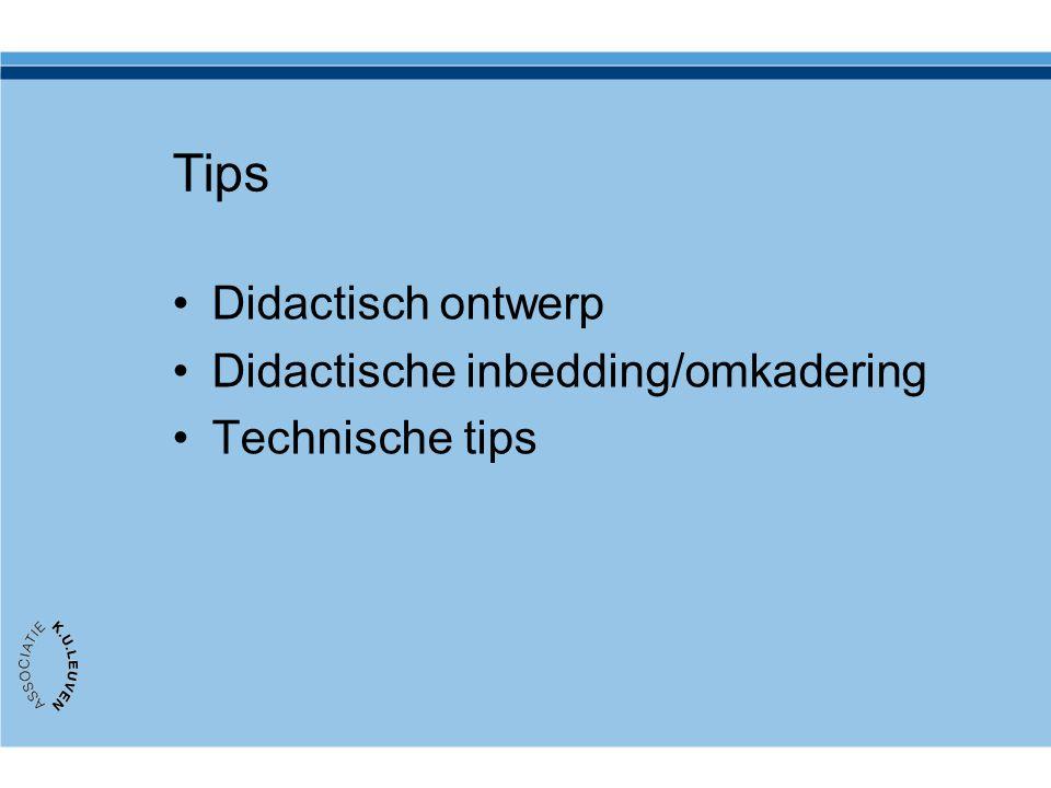 Tips Didactisch ontwerp Didactische inbedding/omkadering
