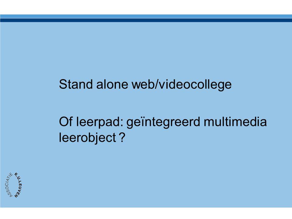 Stand alone web/videocollege Of leerpad: geïntegreerd multimedia leerobject