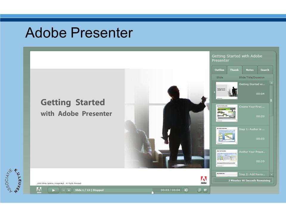 Adobe Presenter Met adobe presenter kan je op heel éénvoudige manier je slides inspreken, en een navigatiemenu in de slides creëren.