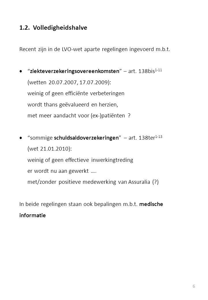 1.2. Volledigheidshalve Recent zijn in de LVO-wet aparte regelingen ingevoerd m.b.t.