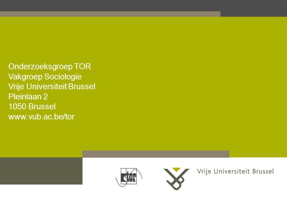 Vrije Universiteit Brussel Pleinlaan 2 1050 Brussel www.vub.ac.be/tor