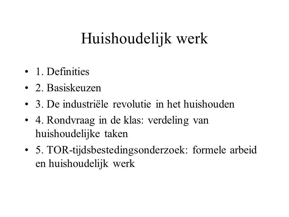 Huishoudelijk werk 1. Definities 2. Basiskeuzen