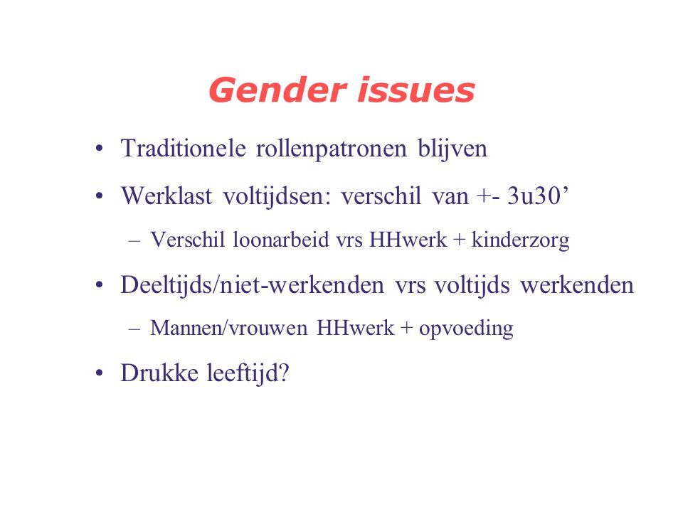 Gender issues Traditionele rollenpatronen blijven