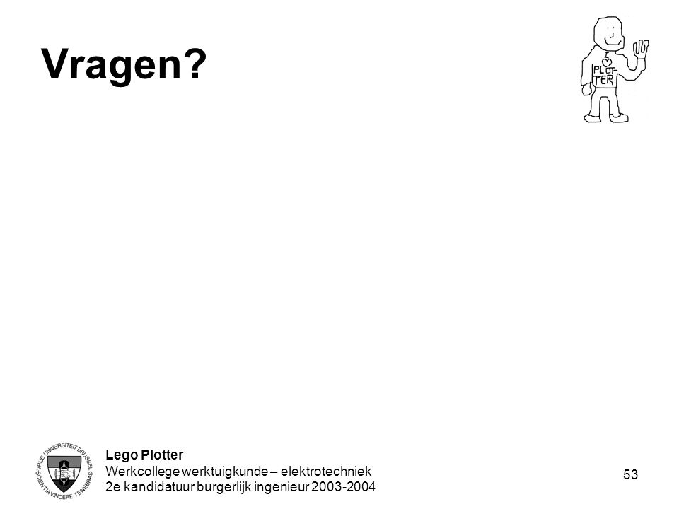 Vragen Lego Plotter Werkcollege werktuigkunde – elektrotechniek