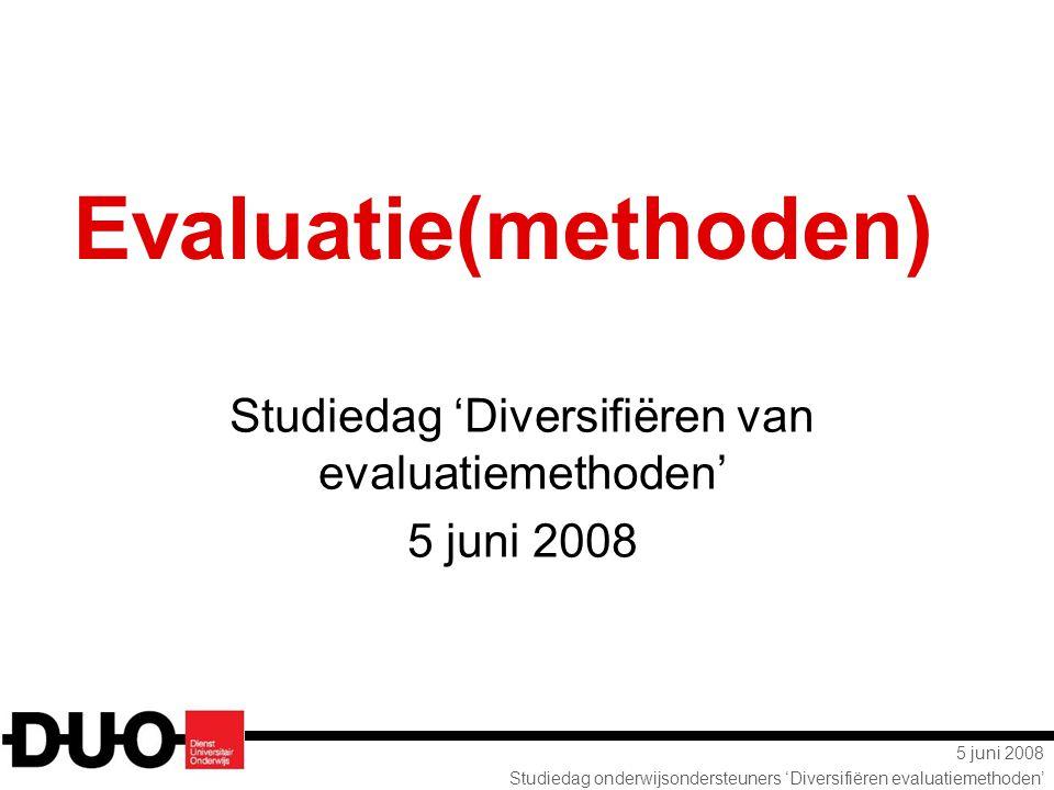 Studiedag 'Diversifiëren van evaluatiemethoden' 5 juni 2008