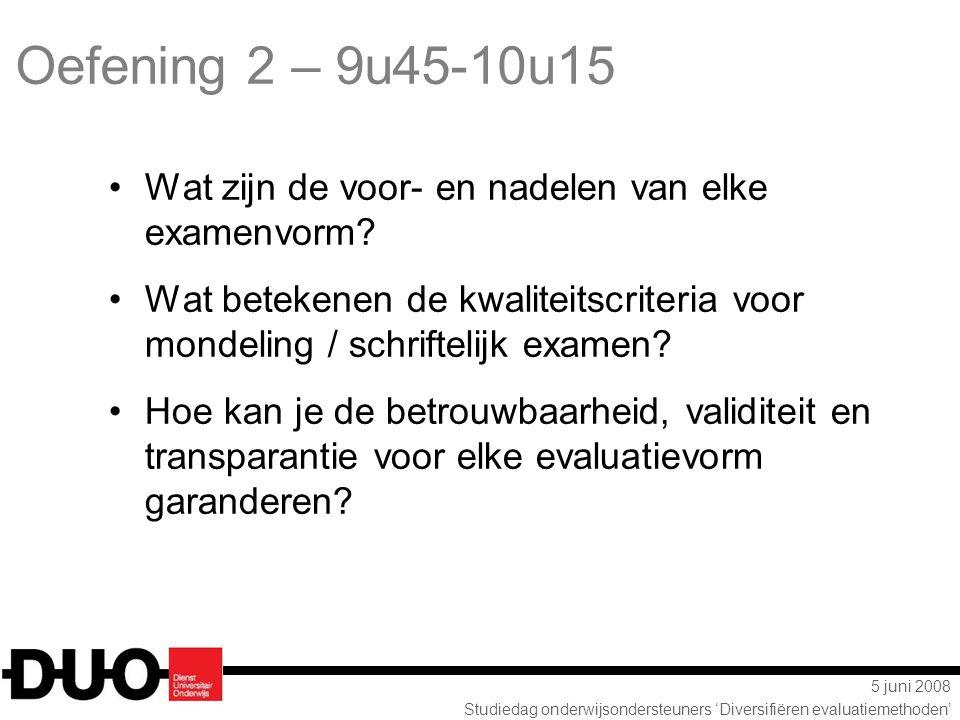 Oefening 2 – 9u45-10u15 Wat zijn de voor- en nadelen van elke examenvorm Wat betekenen de kwaliteitscriteria voor mondeling / schriftelijk examen