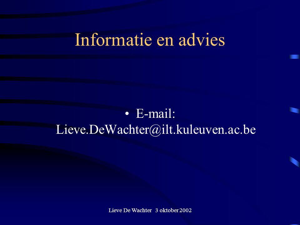 Informatie en advies E-mail: Lieve.DeWachter@ilt.kuleuven.ac.be
