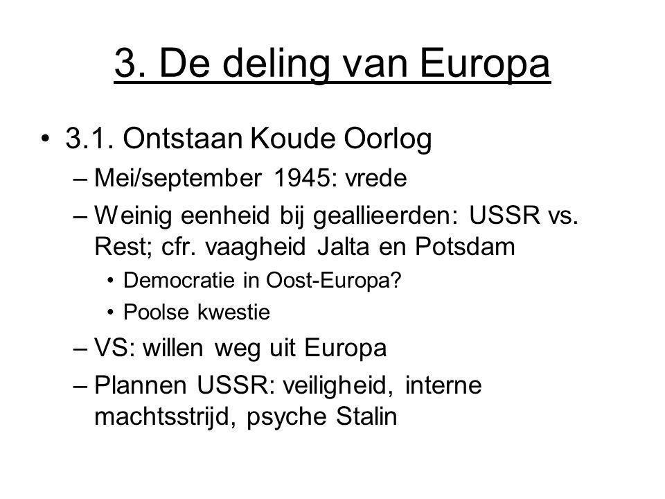 3. De deling van Europa 3.1. Ontstaan Koude Oorlog