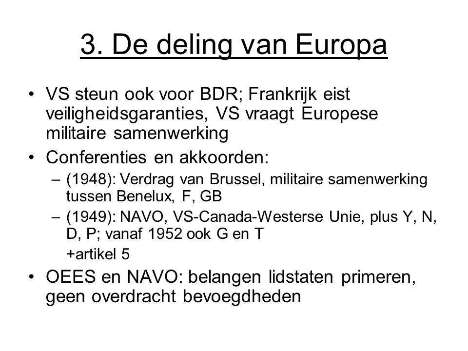 3. De deling van Europa VS steun ook voor BDR; Frankrijk eist veiligheidsgaranties, VS vraagt Europese militaire samenwerking.