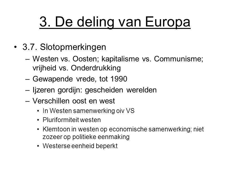 3. De deling van Europa 3.7. Slotopmerkingen