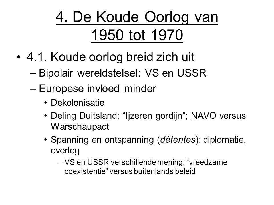4. De Koude Oorlog van 1950 tot 1970 4.1. Koude oorlog breid zich uit