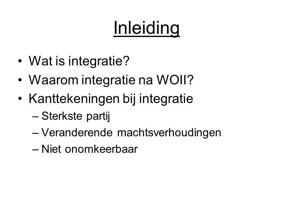 Inleiding Wat is integratie Waarom integratie na WOII