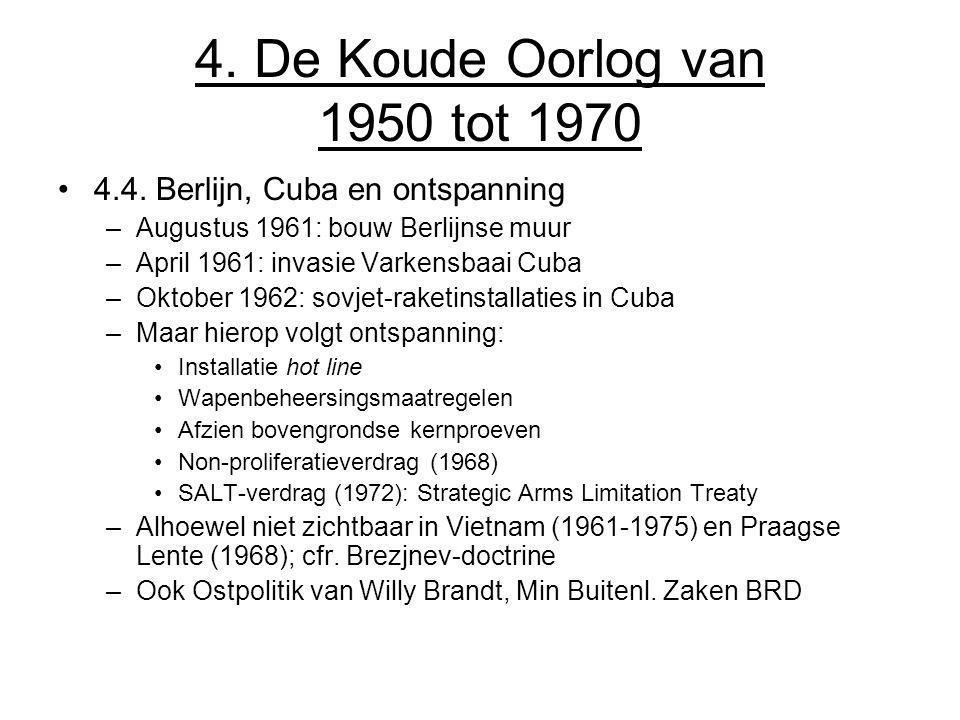 4. De Koude Oorlog van 1950 tot 1970 4.4. Berlijn, Cuba en ontspanning