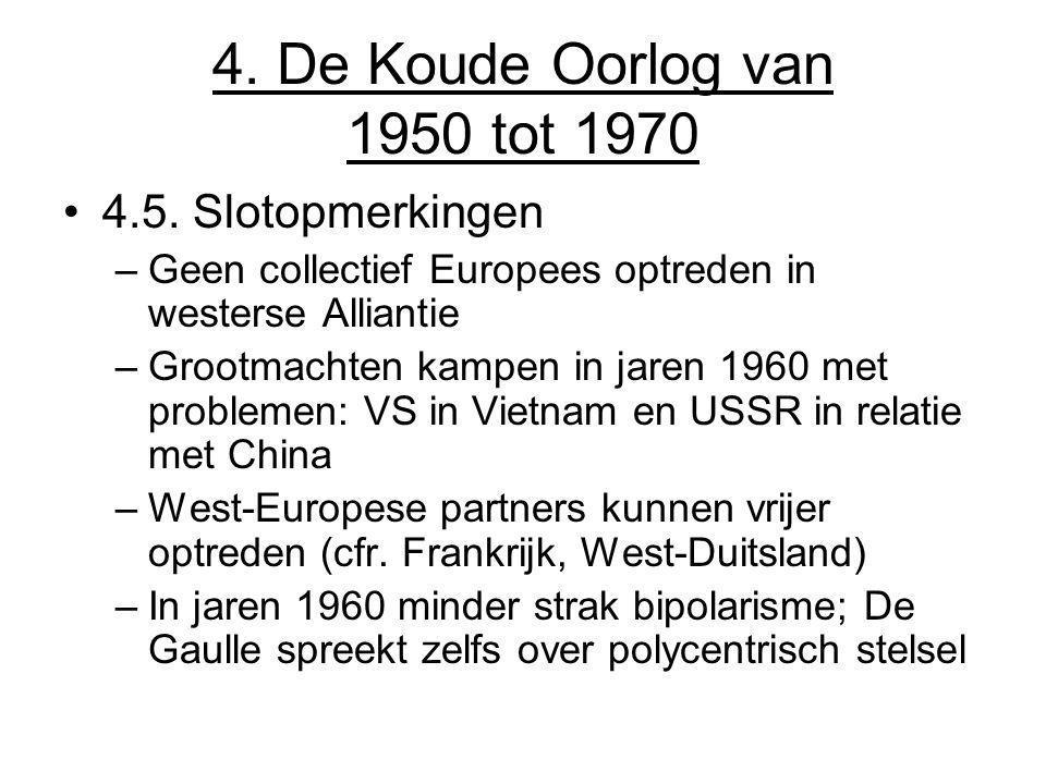 4. De Koude Oorlog van 1950 tot 1970 4.5. Slotopmerkingen
