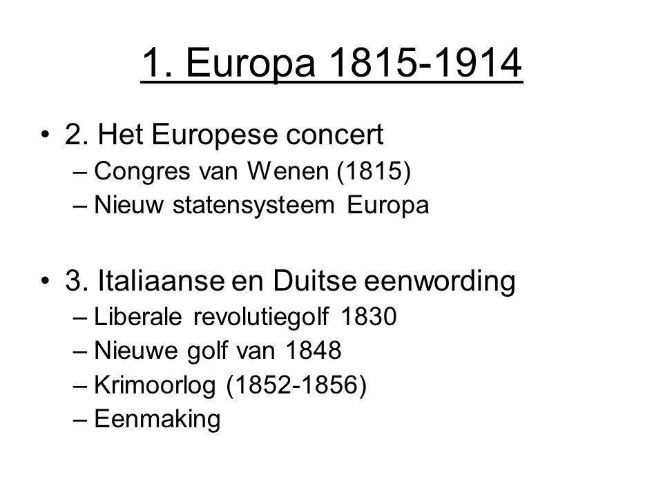 1. Europa 1815-1914 2. Het Europese concert