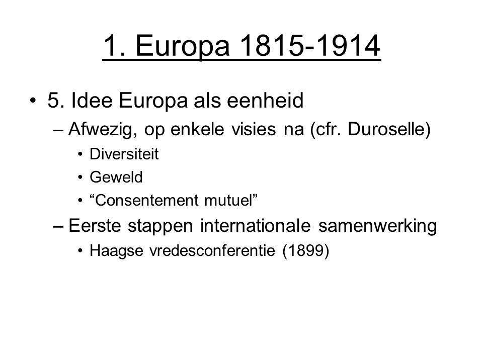 1. Europa 1815-1914 5. Idee Europa als eenheid