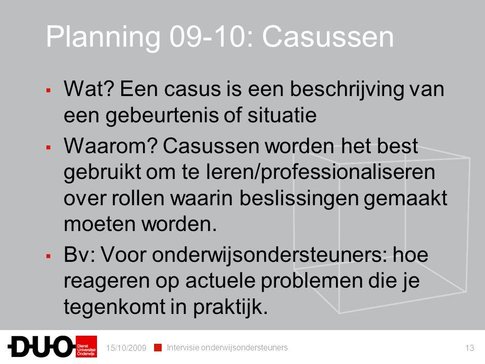 Planning 09-10: Casussen Wat Een casus is een beschrijving van een gebeurtenis of situatie.