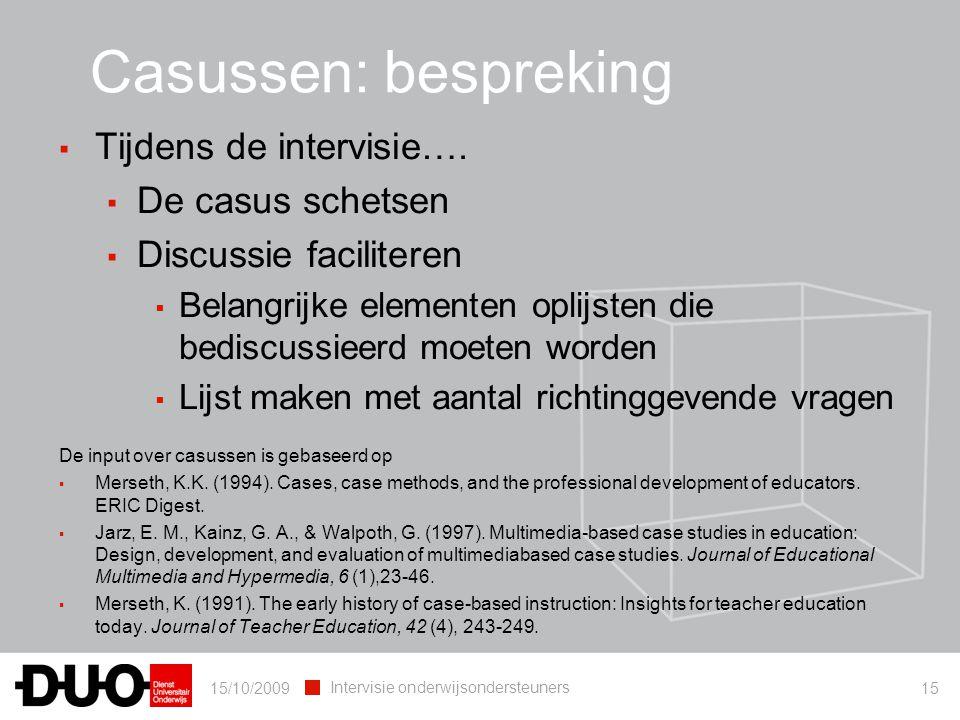 Casussen: bespreking Tijdens de intervisie…. De casus schetsen