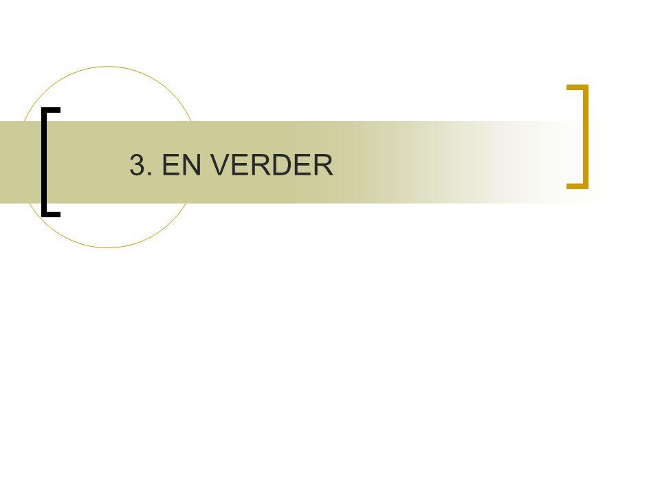3. EN VERDER