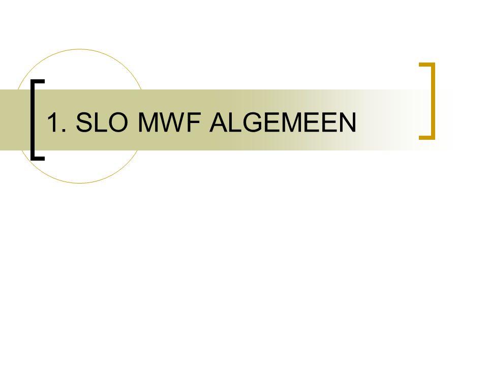 1. SLO MWF ALGEMEEN