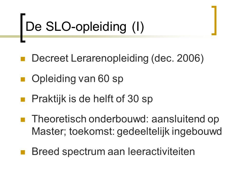 De SLO-opleiding (I) Decreet Lerarenopleiding (dec. 2006)