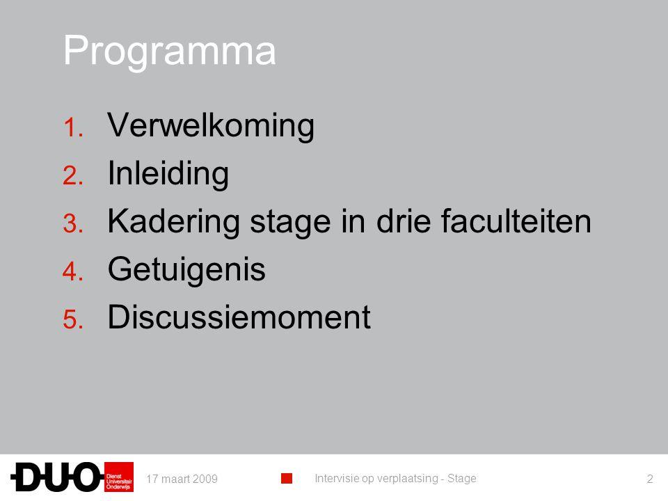 Programma Verwelkoming Inleiding Kadering stage in drie faculteiten