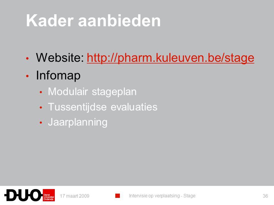 Kader aanbieden Website: http://pharm.kuleuven.be/stage Infomap