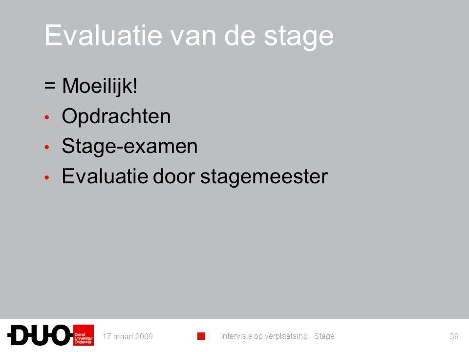 Evaluatie van de stage = Moeilijk! Opdrachten Stage-examen