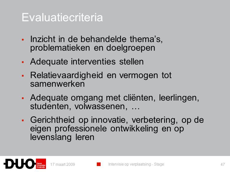 Evaluatiecriteria Inzicht in de behandelde thema's, problematieken en doelgroepen. Adequate interventies stellen.