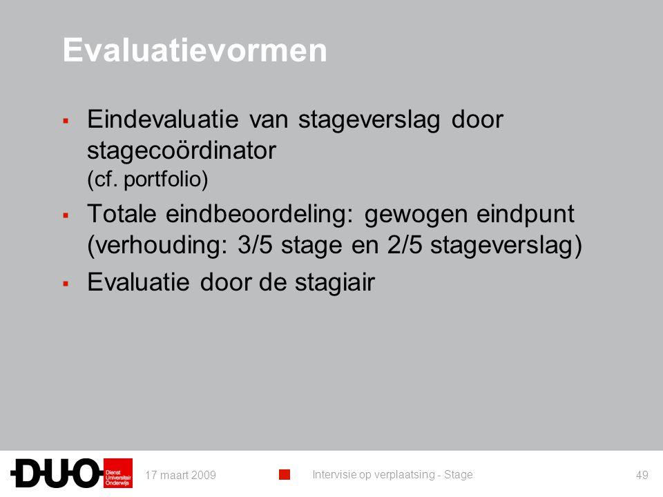 Evaluatievormen Eindevaluatie van stageverslag door stagecoördinator (cf. portfolio)