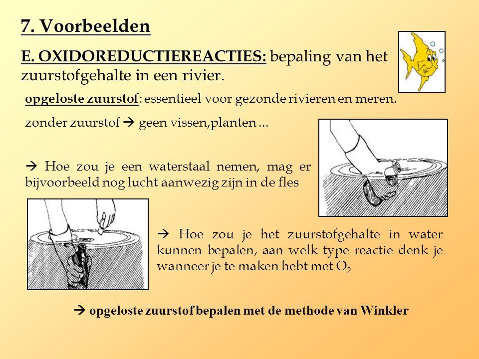 7. Voorbeelden E. OXIDOREDUCTIEREACTIES: bepaling van het zuurstofgehalte in een rivier.