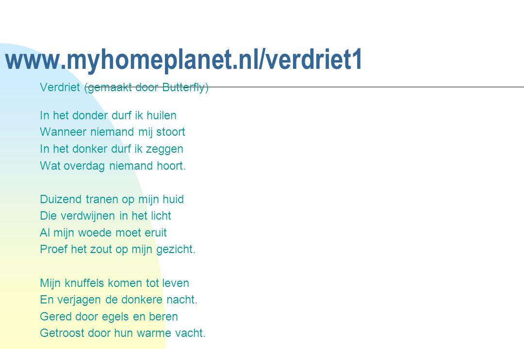 www.myhomeplanet.nl/verdriet1 Verdriet (gemaakt door Butterfly)
