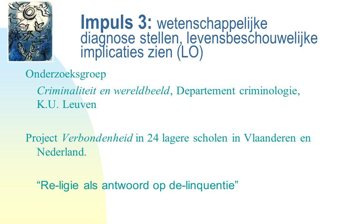 Impuls 3: wetenschappelijke. diagnose stellen, levensbeschouwelijke