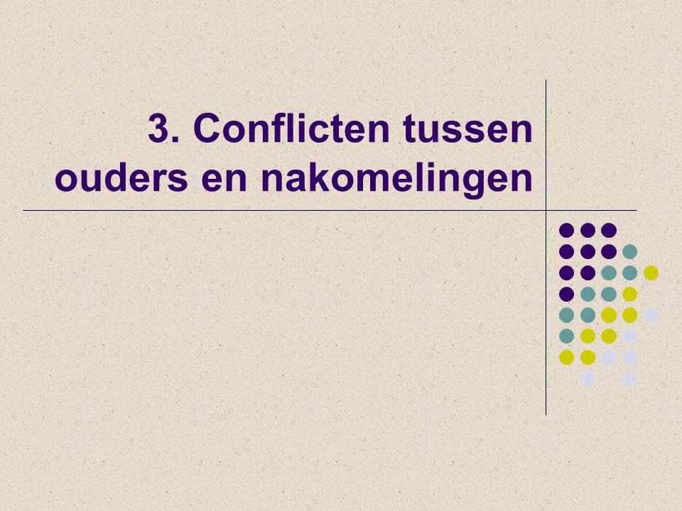 3. Conflicten tussen ouders en nakomelingen