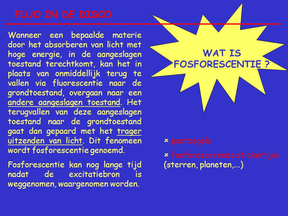 FLUO IN DE DISCO WAT IS FOSFORESCENTIE
