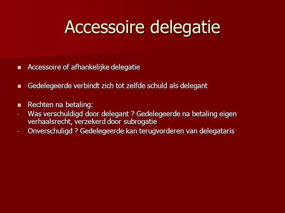 Accessoire delegatie Accessoire of afhankelijke delegatie