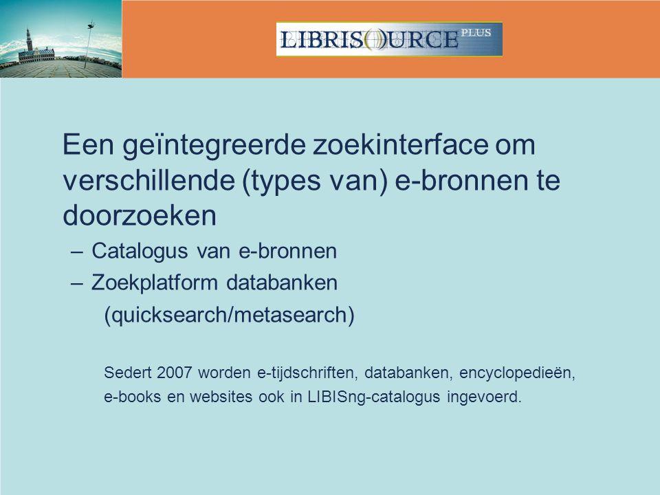 Een geïntegreerde zoekinterface om verschillende (types van) e-bronnen te doorzoeken