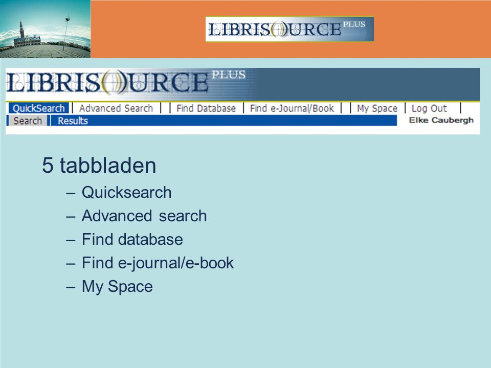5 tabbladen Quicksearch Advanced search Find database