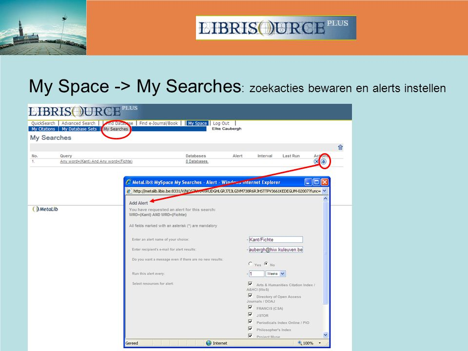 My Space -> My Searches: zoekacties bewaren en alerts instellen
