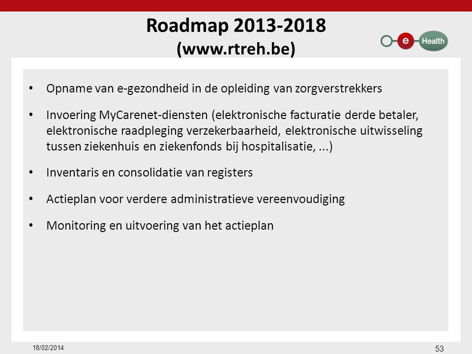 Roadmap 2013-2018 (www.rtreh.be)