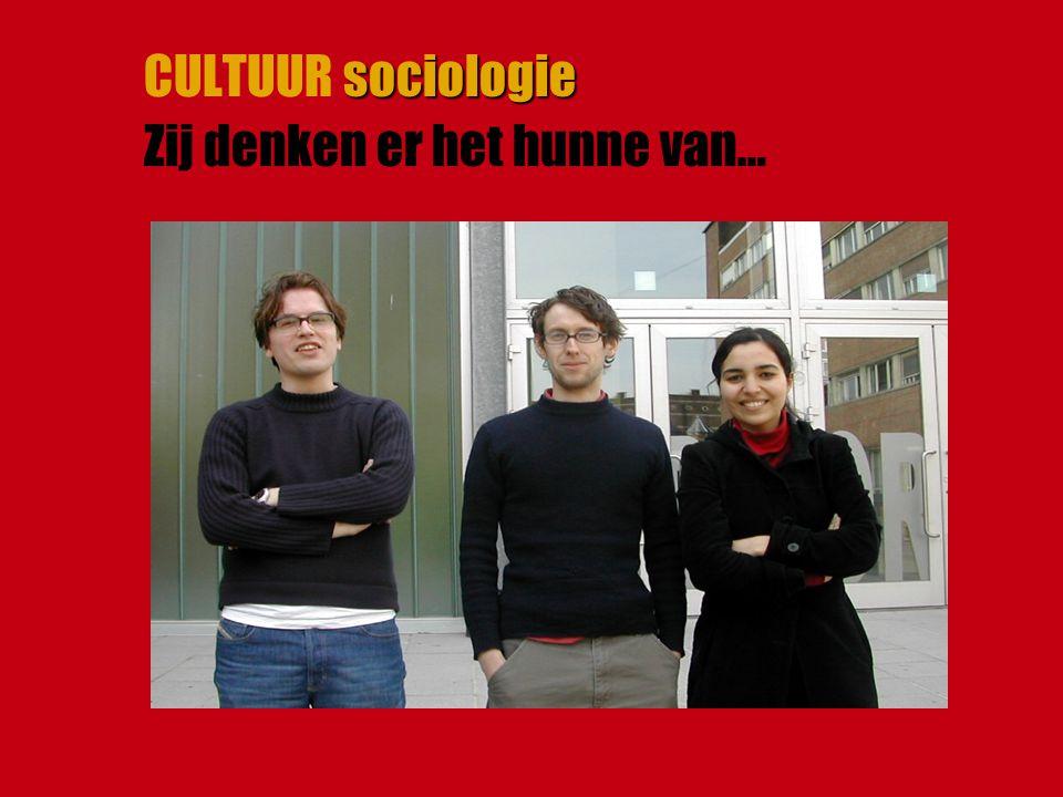 CULTUUR sociologie Zij denken er het hunne van…