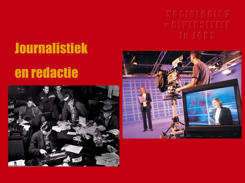 Journalistiek en redactie S O C I O L O G I E